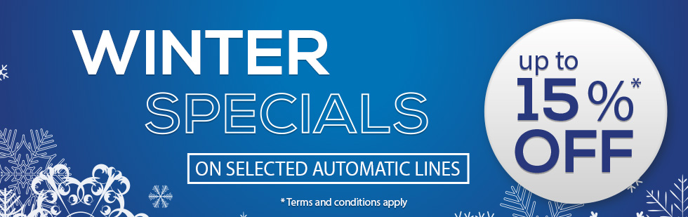 Winter Specials up to 15% Off Selected Automatic lines